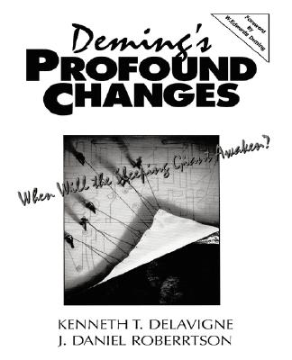 Deming's Profound Changes By Delavigne, Kenneth T./ Robertson, J. Daniel
