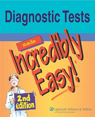 Diagnostic Tests Made Incredibly Easy! By Lippincott & Co. (COR)